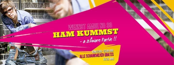 Wenn Amoi No So Ham Kummst
