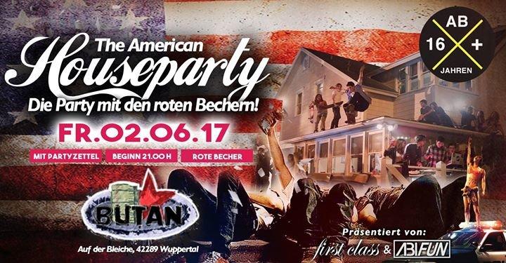 Party - Heute The American Houseparty - Butan Wuppertal