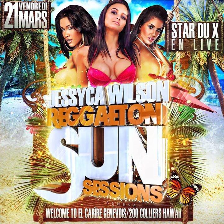 party reggaeton sun sessions jessyca wilson star du x entre 20 3 consos avant minuit. Black Bedroom Furniture Sets. Home Design Ideas