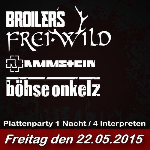 Party Plattenparty Broilersfreiwildböhse Onkelzrammstein