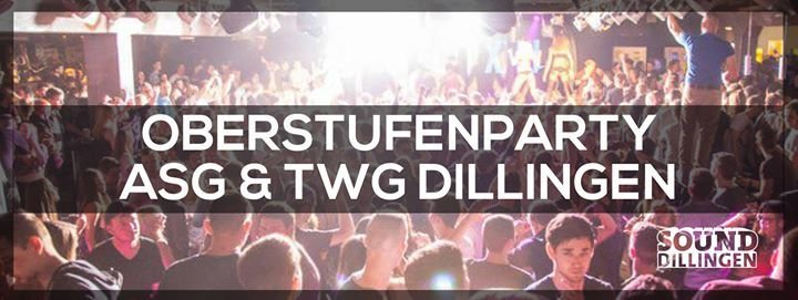 Party - OBERSTUFENPARTY ASG & TWG DILLINGEN - Sound in Dillingen ...