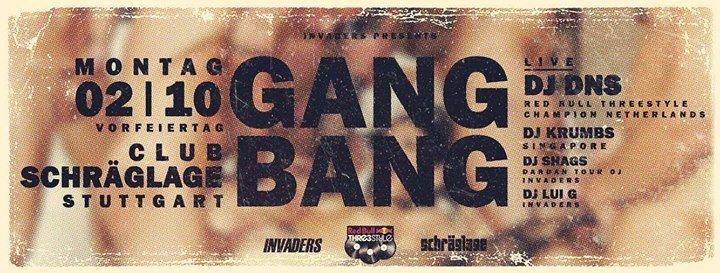 Party - GANG BANG I 02.10 ( Vorfeiertag ) I DNS x Krumbs x